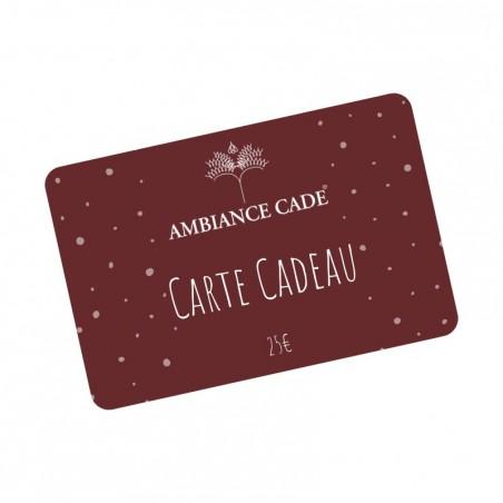 Carte Cadeau Ambiance Cade® - Valeur 25€